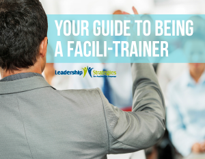 Your Guide to Being a Facili-Trainer