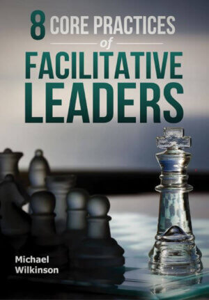 8 Core Practices of Facilitative Leaders